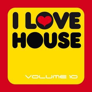 I Love House Vol 10
